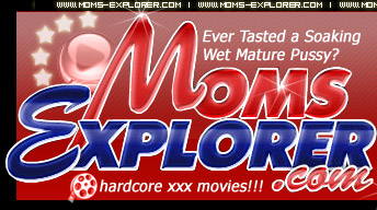 Welcome to Moms Explorer - mature sex archive!
