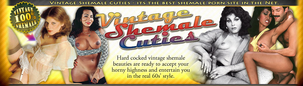 Join Vintage Shemale Cuties