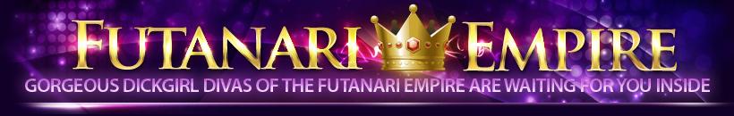 Gorgeous dickgirl divas of the Futanari Empire are waiting for you inside